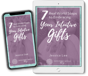 7 Real World Steps to Embracing Your Intuitive Gifts eBook